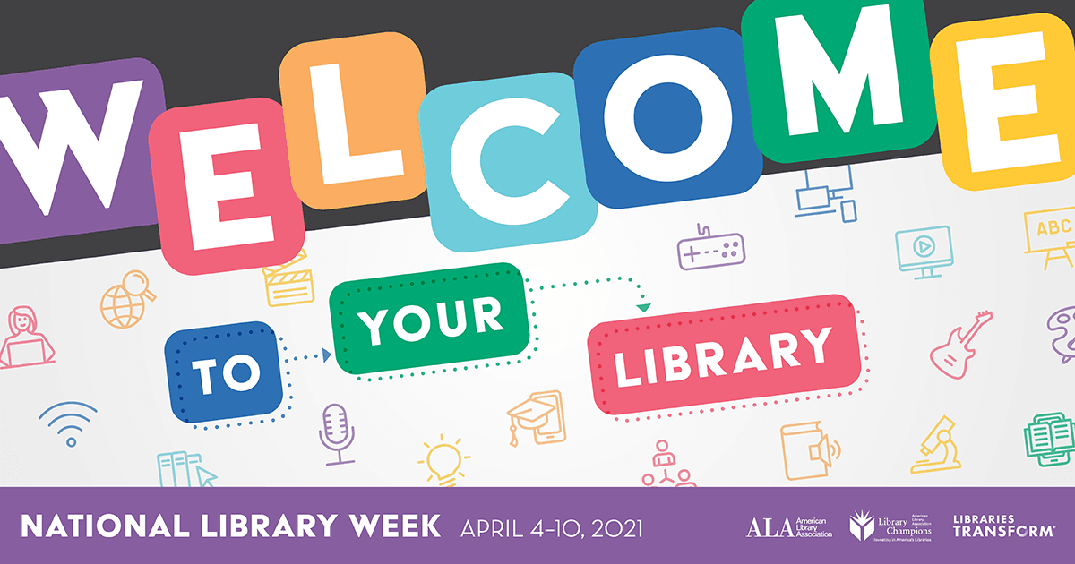 text: welcome to the library. National Library Week April 4-10