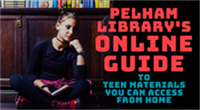 Pelham Library Online Guide to Teen Materials